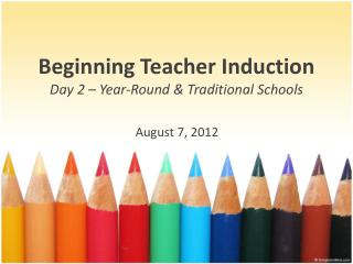 Beginning Teacher  Induction Day 2 –  Year -Round &  Traditional Schools