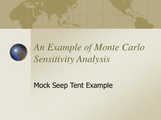 An Example of Monte Carlo Sensitivity Analysis
