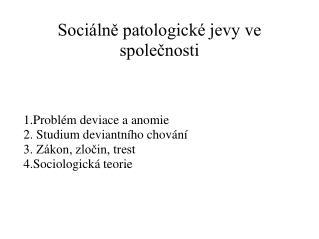 Sociálně patologické jevy ve společnosti