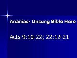 Ananias- Unsung Bible Hero