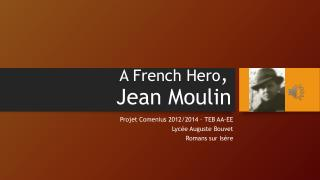 A French  Hero ,  Jean Moulin
