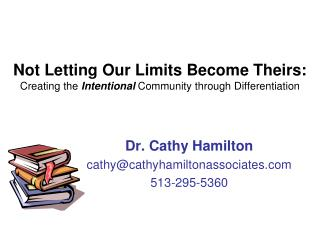 Not Letting Our Limits Become Theirs: Creating the  Intentional  Community through Differentiation