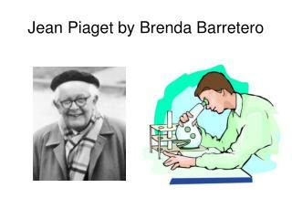 Jean Piaget by Brenda Barretero
