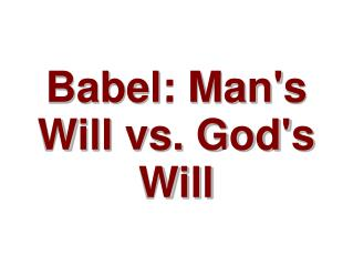 Babel: Man's Will vs. God's Will