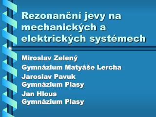 Rezonanční jevy na mechanických a elektrických systémech