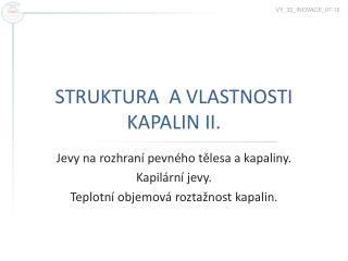 STRUKTURA  A VLASTNOSTI KAPALIN II.