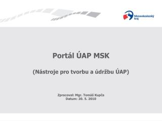 Portál ÚAP MSK (Nástroje pro tvorbu a údržbu ÚAP)
