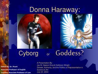 Cyborg or  Goddess?