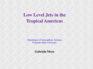 Low Level Jets in the  Tropical Americas