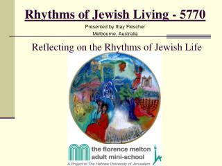 Rhythms of Jewish Living - 5770