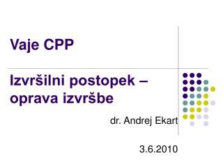 Vaje CPP  Izvršilni postopek – oprava izvršbe