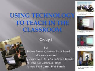 Group 9  By:         Brooke  Norene  Jackson- Black Board  distance learning