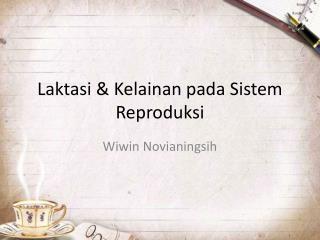 Laktasi & Kelainan pada Sistem Reproduksi