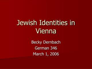 Jewish Identities in Vienna