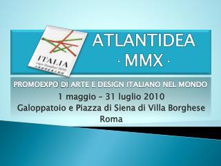 1 maggio – 31 luglio 2010 Galoppatoio e Piazza di Siena di Villa Borghese  Roma