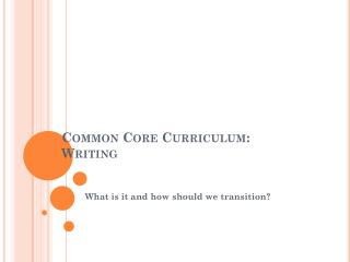 Common Core Curriculum:  Writing