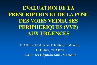 EVALUATION DE LA PRESCRIPTION ET DE LA POSE DES VOIES VEINEUSES PERIPHERIQUES (VVP)  AUX URGENCES
