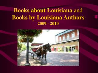 Books about Louisiana  and  Books by Louisiana Authors 2009 - 2010