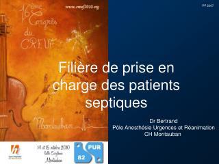 Dr Bertrand Pôle Anesthésie Urgences et Réanimation CH Montauban