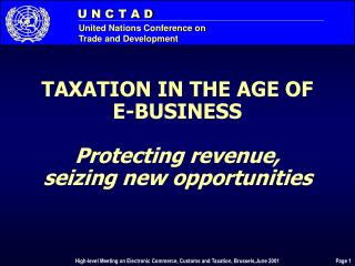 TAXATION IN THE AGE OF  E-BUSINESS  Protecting revenue, seizing new opportunities