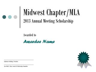 Midwest Chapter/MLA 2013 Annual Meeting Scholarship