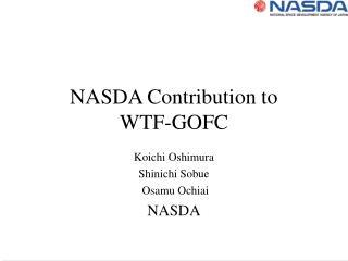 NASDA Contribution to  WTF-GOFC