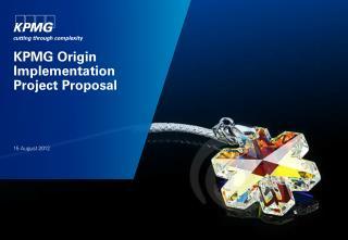 KPMG Origin Implementation Project Proposal