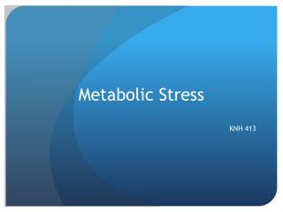 Metabolic Stress