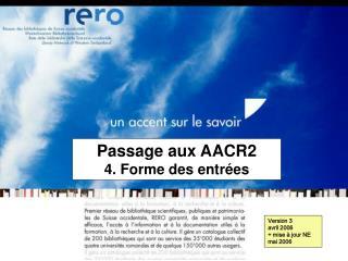 Passage aux AACR2     4. Forme des entrées