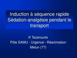 Induction à séquence rapide  Sédation-analgésie pendant le transport