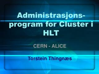 Administrasjons-program for Cluster i HLT