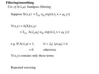 Use of A( , ).  bandpass filtering