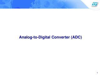 Analog-to-Digital Converter (ADC)