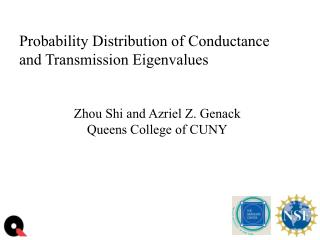Probability Distribution of Conductance  and Transmission Eigenvalues