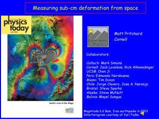 Collaborators: Caltech : Mark Simons Cornell : Jack Loveless, Rick Allmendinger  UCSB : Chen Ji