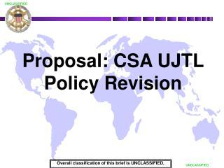 Proposal: CSA UJTL Policy Revision