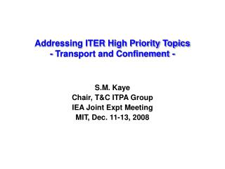 Addressing ITER High Priority Topics - Transport and Confinement -