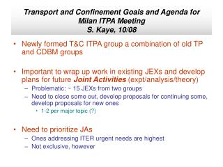 Transport and Confinement Goals and Agenda for Milan ITPA Meeting S. Kaye, 10/08