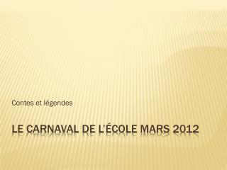 Le carnaval de l'école mars 2012