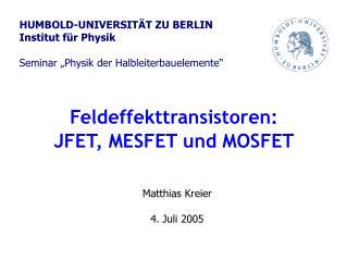 Feldeffekttransistoren: JFET, MESFET und MOSFET