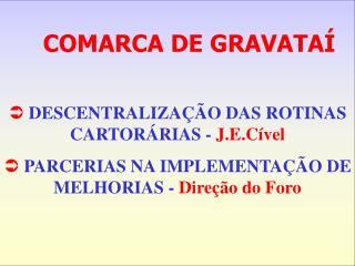 DESCENTRALIZAÇÃO DAS ROTINAS CARTORÁRIAS -  J.E.Cível