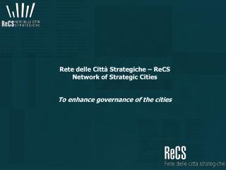 Rete delle Città Strategiche – ReCS Network of Strategic Cities