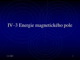 IV–3 E nergie magnetického pole