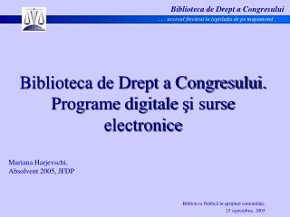 Biblioteca de Drept a Congresului. Programe digitale  ş i surse electronice