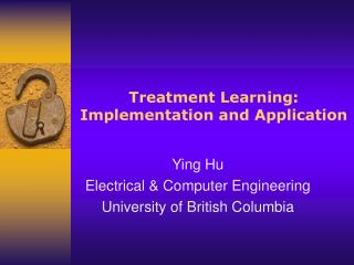 Treatment Learning: Implementation and Application