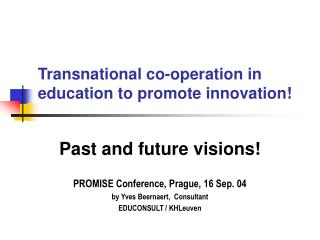 Transnational co-operation in education to promote innovation !
