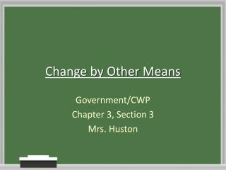 Change by Other Means
