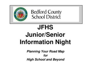 JFHS Junior/Senior  Information Night