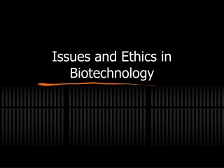 Ethics in Biotechnology