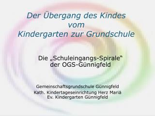 Der Übergang des Kindes  vom  Kindergarten zur Grundschule